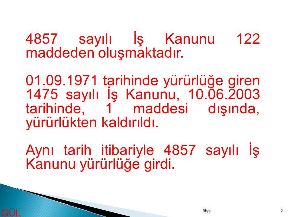 4857 sayılı İş Kanunu 122 maddeden oluşmaktadır.