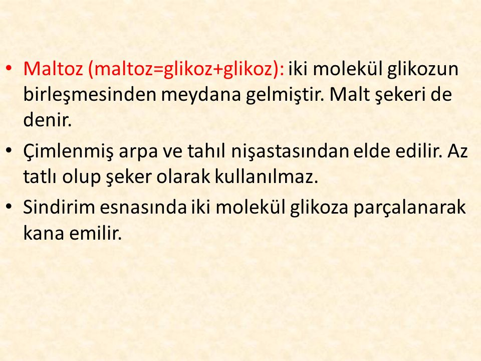 Maltoz (maltoz=glikoz+glikoz): iki molekül glikozun birleşmesinden meydana gelmiştir. Malt şekeri de denir.