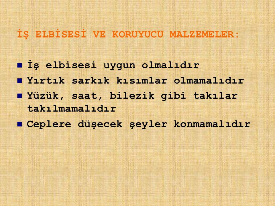 İŞ ELBİSESİ VE KORUYUCU MALZEMELER: