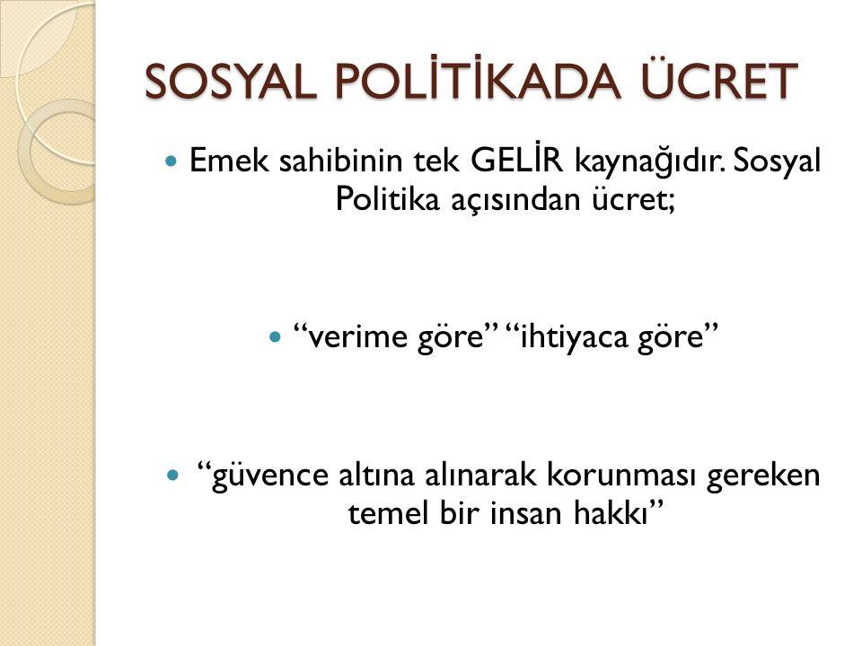 SOSYAL POLİTİKADA ÜCRET