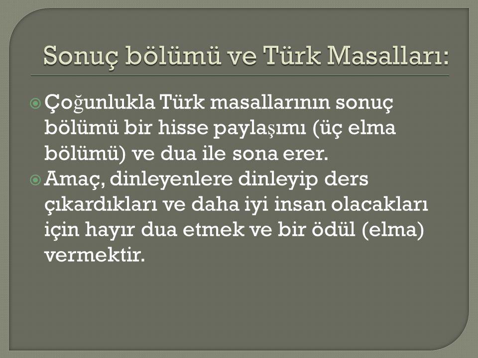 Sonuç bölümü ve Türk Masalları: