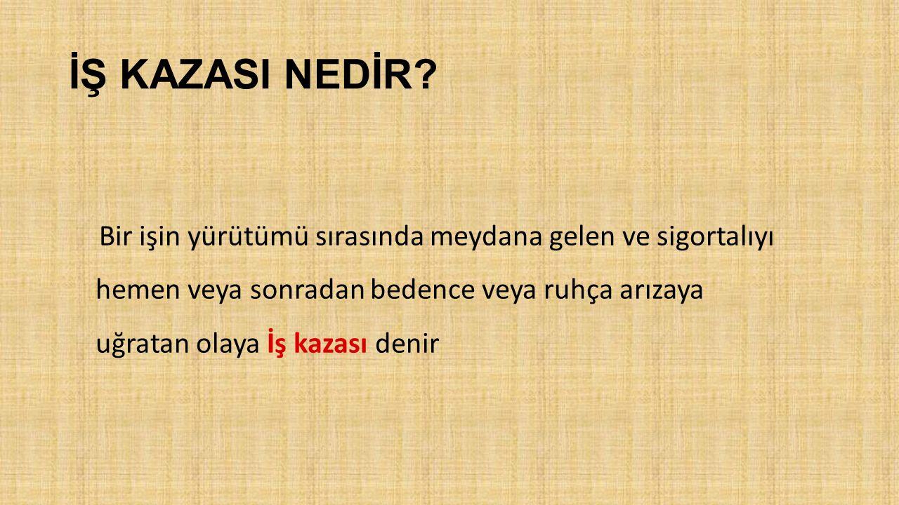 İŞ KAZASI NEDİR