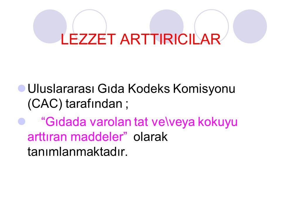 LEZZET ARTTIRICILAR Uluslararası Gıda Kodeks Komisyonu (CAC) tarafından ;
