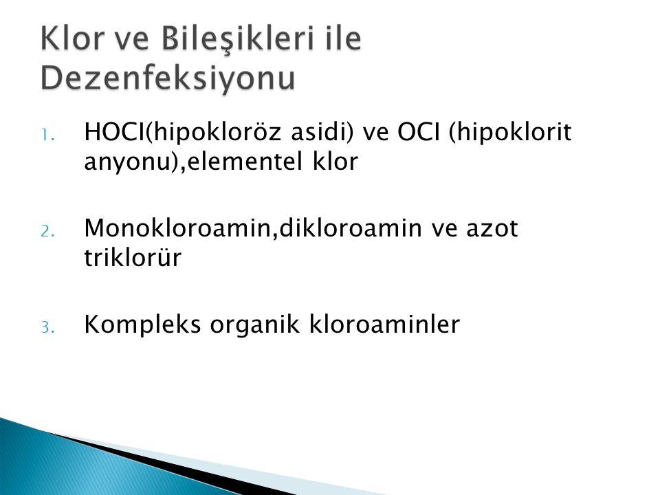 HOCI(hipokloröz asidi) ve OCI (hipoklorit anyonu),elementel klor