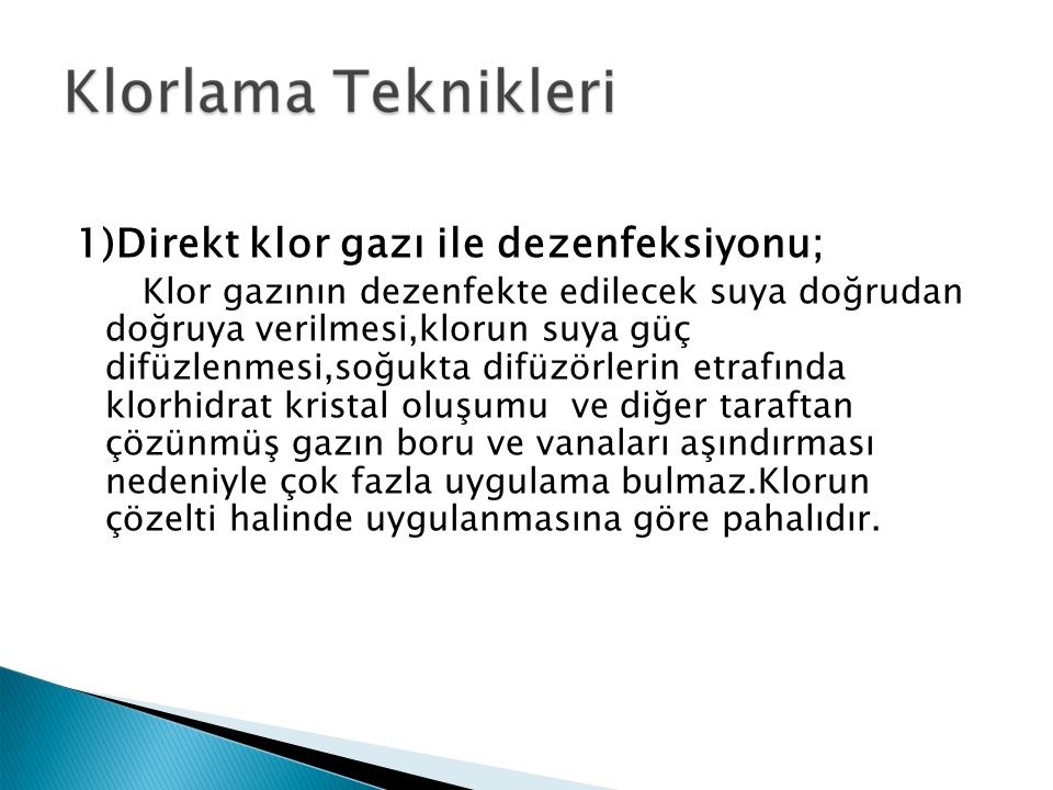 1)Direkt klor gazı ile dezenfeksiyonu;
