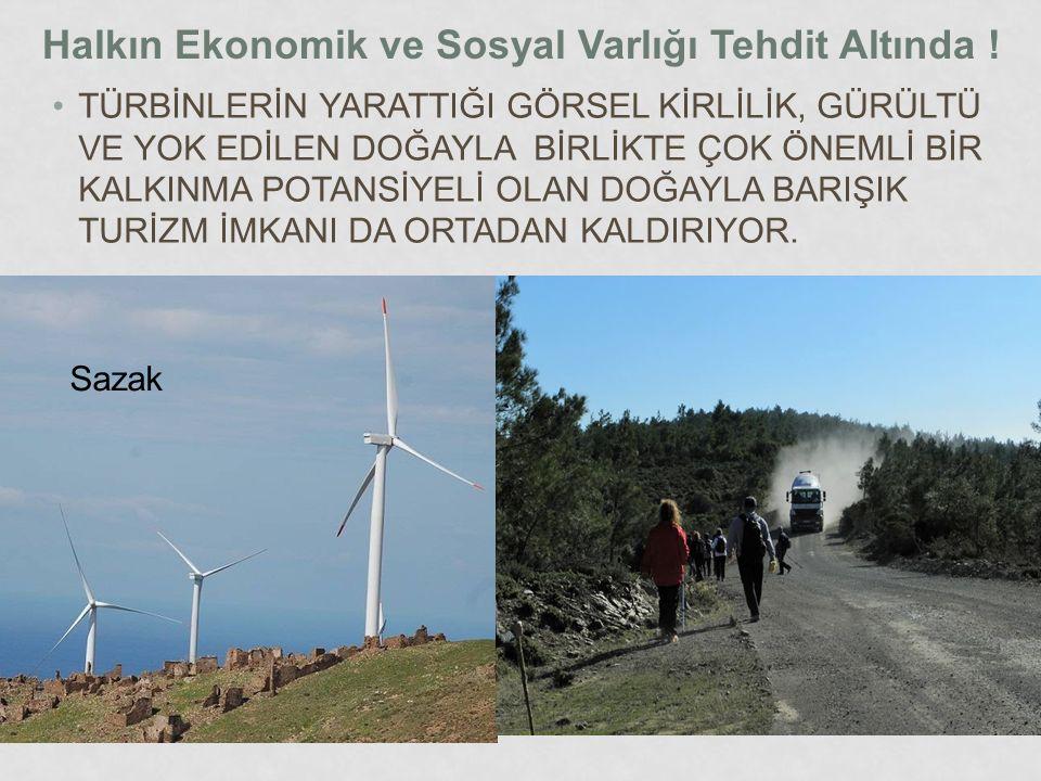 Halkın Ekonomik ve Sosyal Varlığı Tehdit Altında !