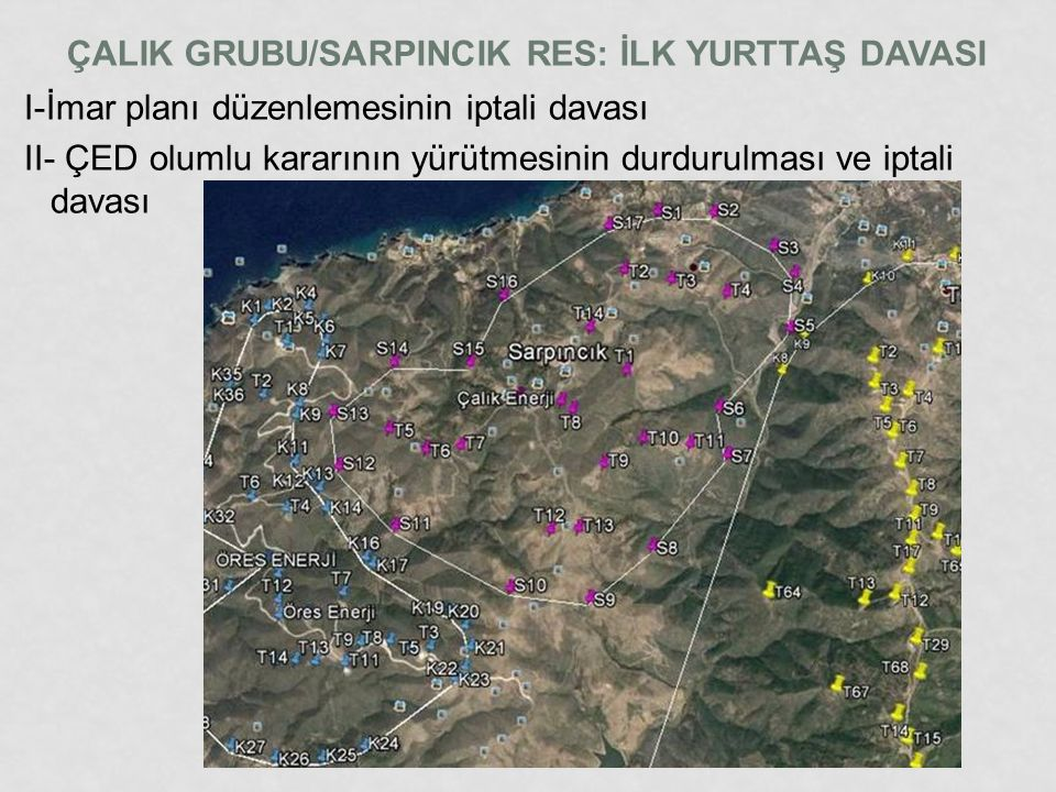 ÇALIK GRUBU/SARPINCIK RES: İLK YURTTAŞ DAVASI