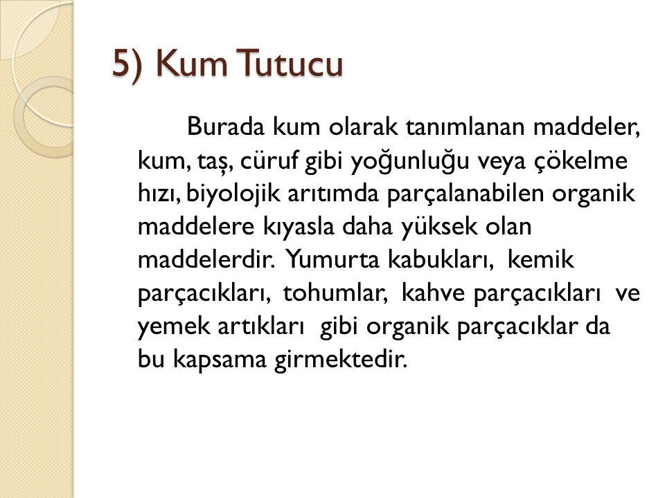 5) Kum Tutucu