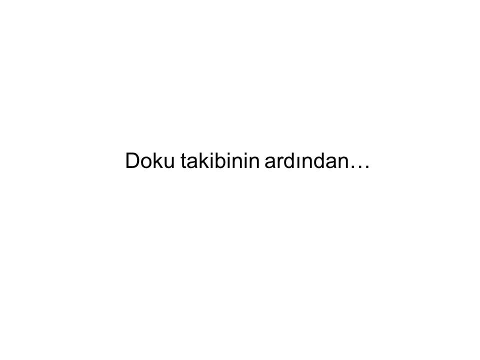 Doku takibinin ardından…