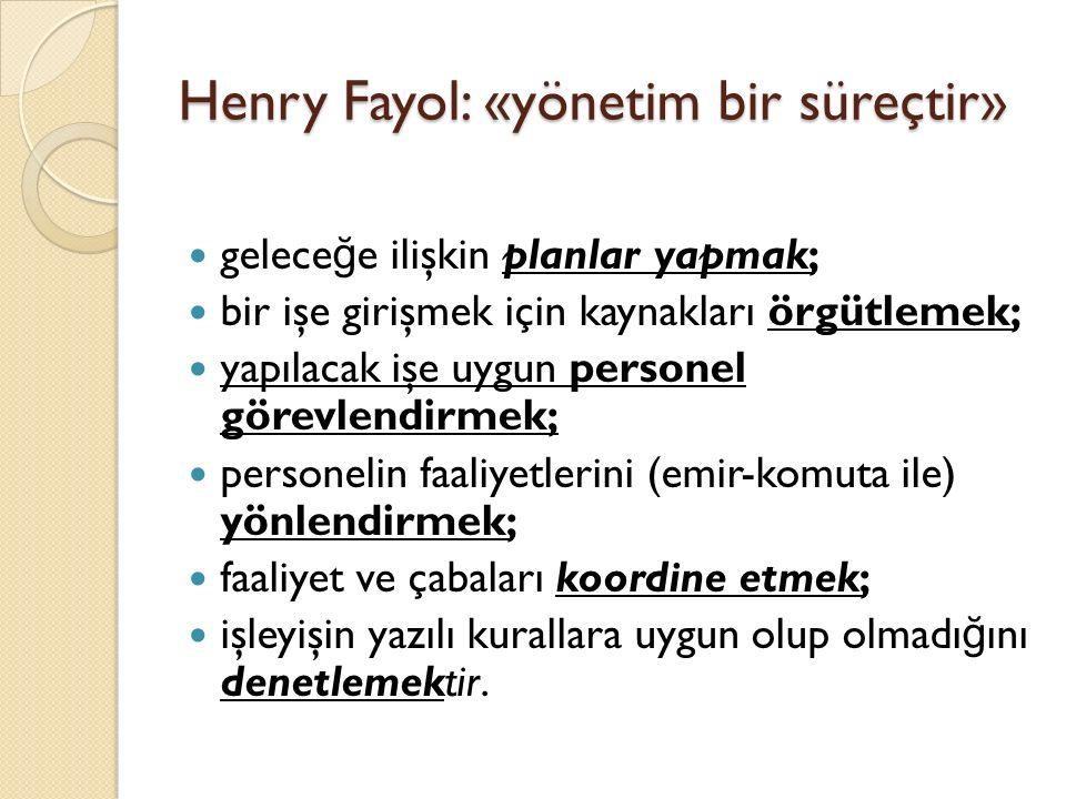 Henry Fayol: «yönetim bir süreçtir»