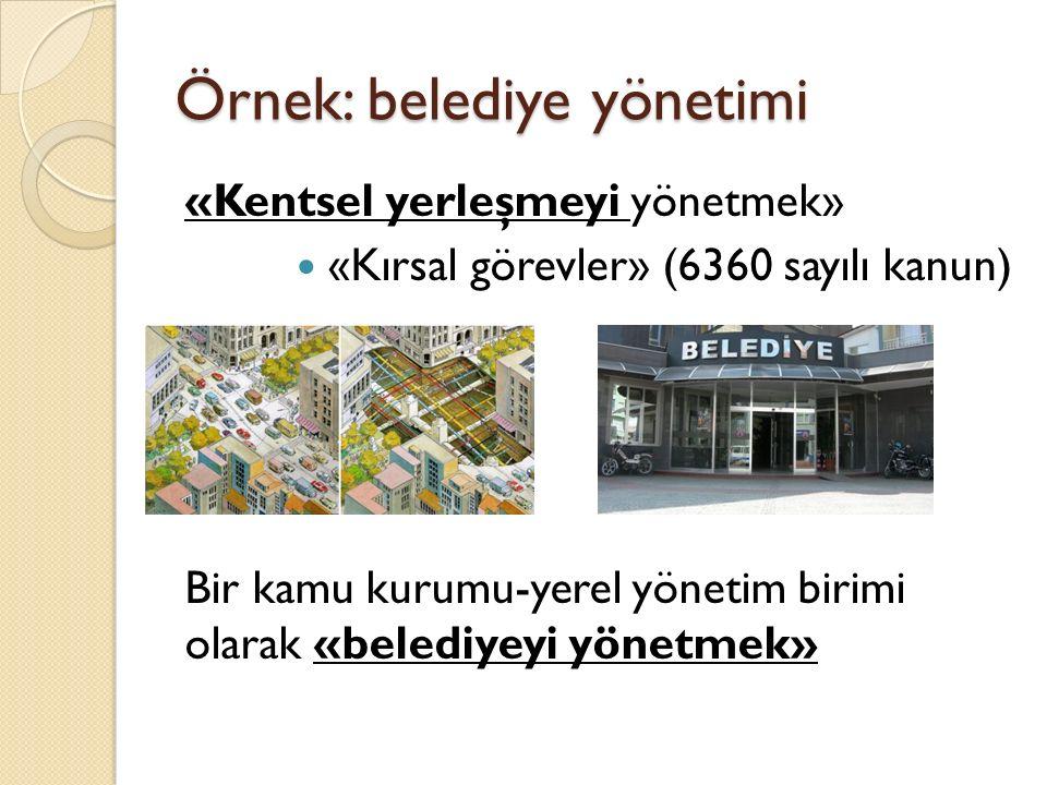 Örnek: belediye yönetimi