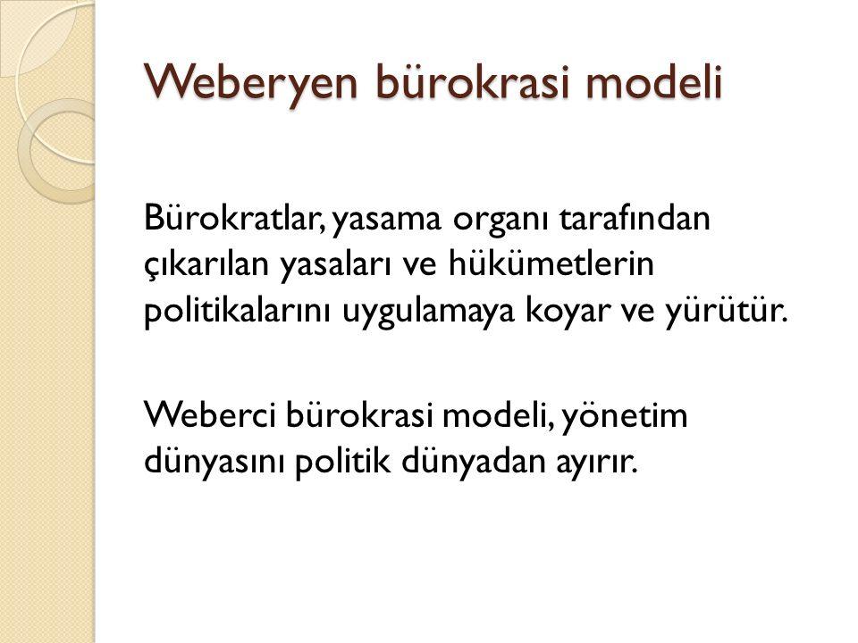 Weberyen bürokrasi modeli