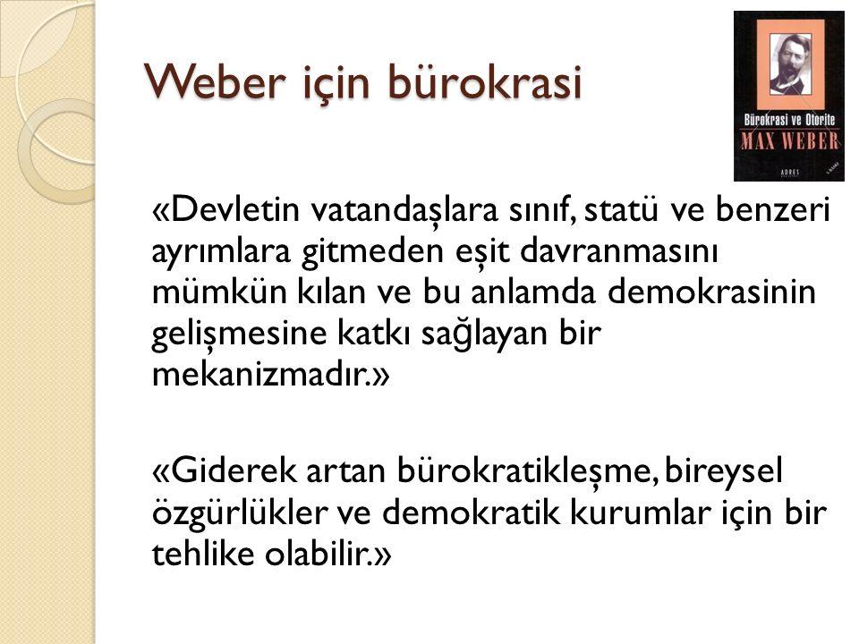 Weber için bürokrasi