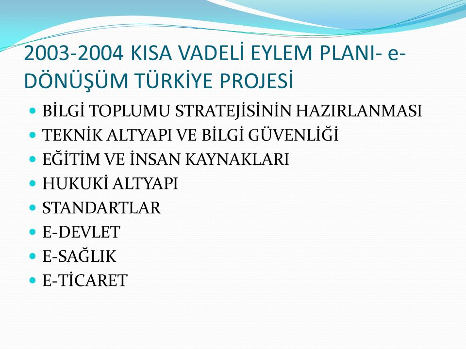 2003-2004 KISA VADELİ EYLEM PLANI- e-DÖNÜŞÜM TÜRKİYE PROJESİ