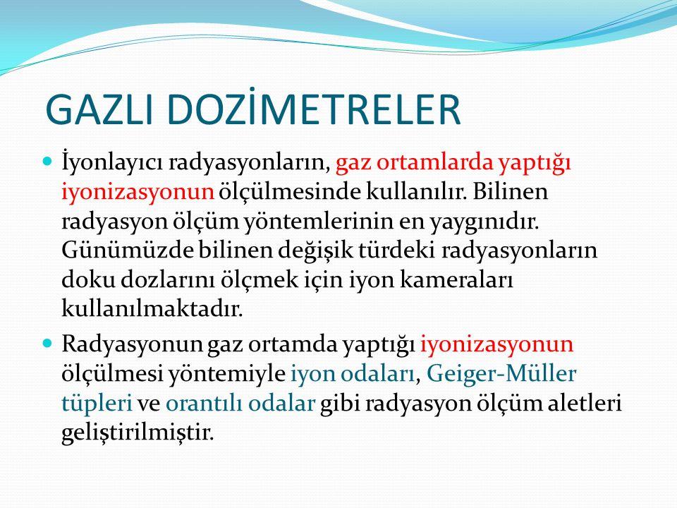 GAZLI DOZİMETRELER