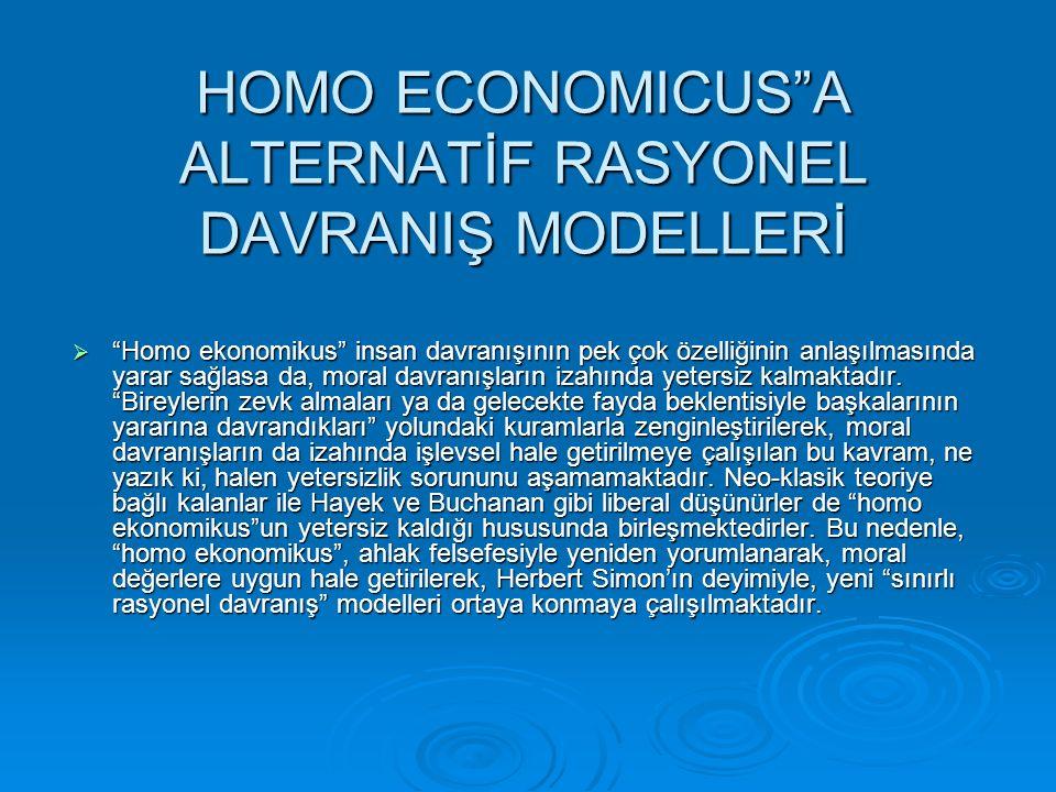 HOMO ECONOMICUS A ALTERNATİF RASYONEL DAVRANIŞ MODELLERİ