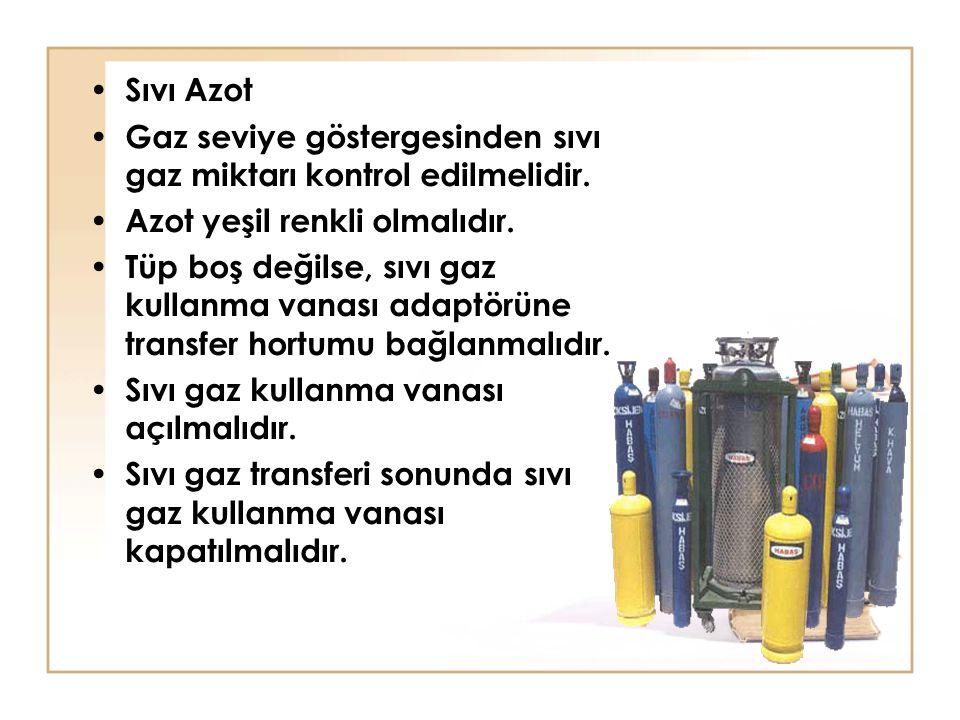 Sıvı Azot Gaz seviye göstergesinden sıvı gaz miktarı kontrol edilmelidir. Azot yeşil renkli olmalıdır.