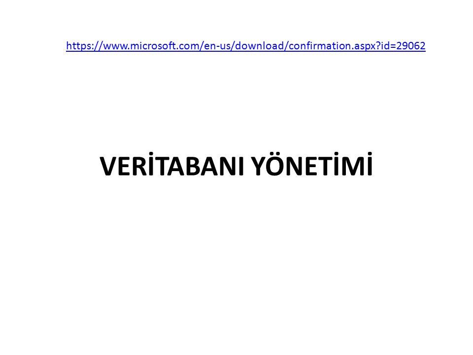 https://www.microsoft.com/en-us/download/confirmation.aspx id=29062 VERİTABANI YÖNETİMİ