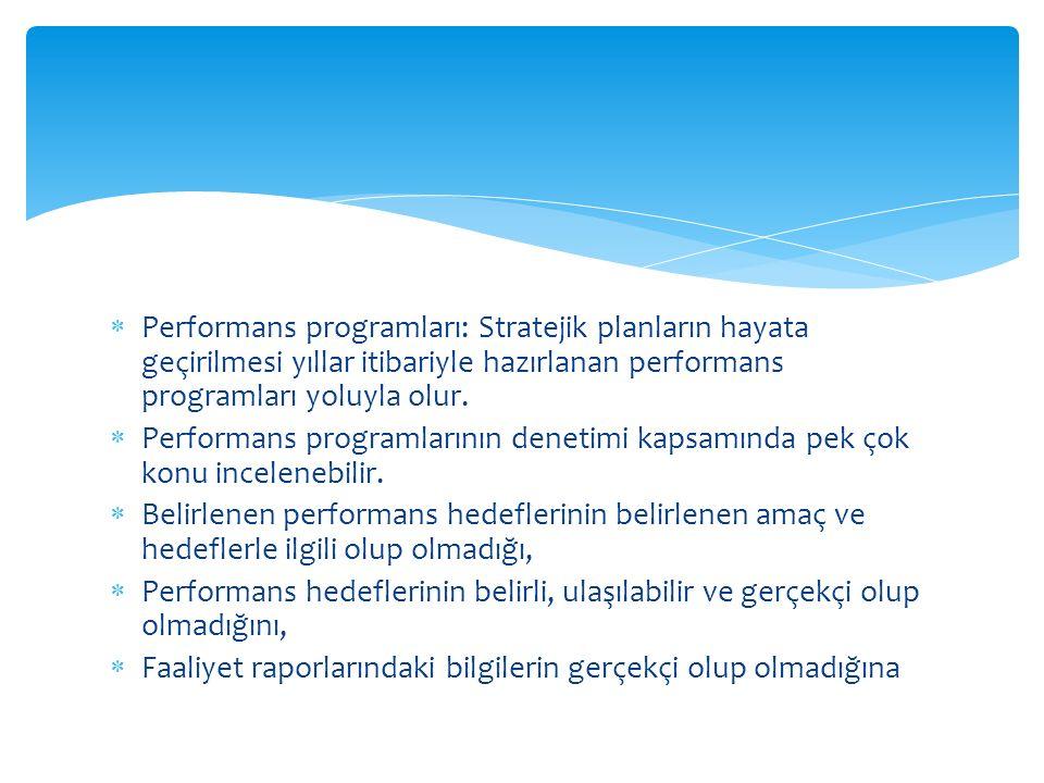 Performans programları: Stratejik planların hayata geçirilmesi yıllar itibariyle hazırlanan performans programları yoluyla olur.