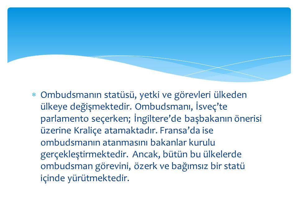 Ombudsmanın statüsü, yetki ve görevleri ülkeden ülkeye değişmektedir