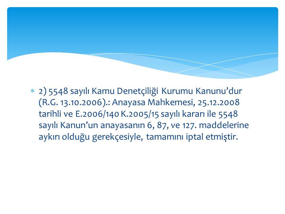 2) 5548 sayılı Kamu Denetçiliği Kurumu Kanunu'dur (R. G. 13. 10. 2006)