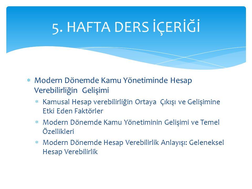 5. HAFTA DERS İÇERİĞİ Modern Dönemde Kamu Yönetiminde Hesap Verebilirliğin Gelişimi.