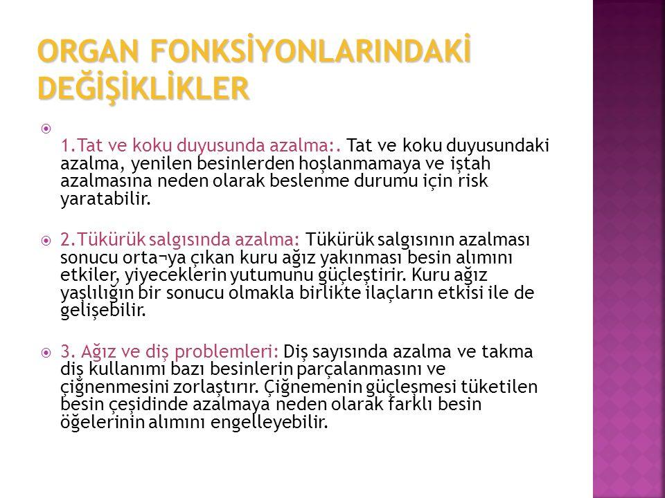 ORGAN FONKSİYONLARINDAKİ DEĞİŞİKLİKLER