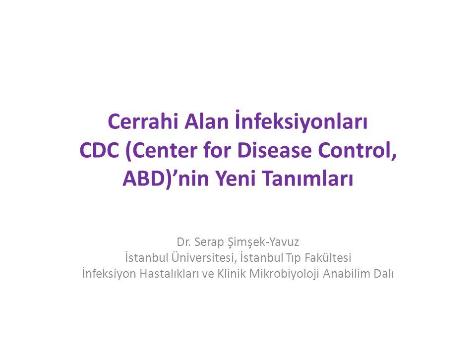 Cerrahi Alan İnfeksiyonları CDC (Center for Disease Control, ABD)'nin Yeni Tanımları