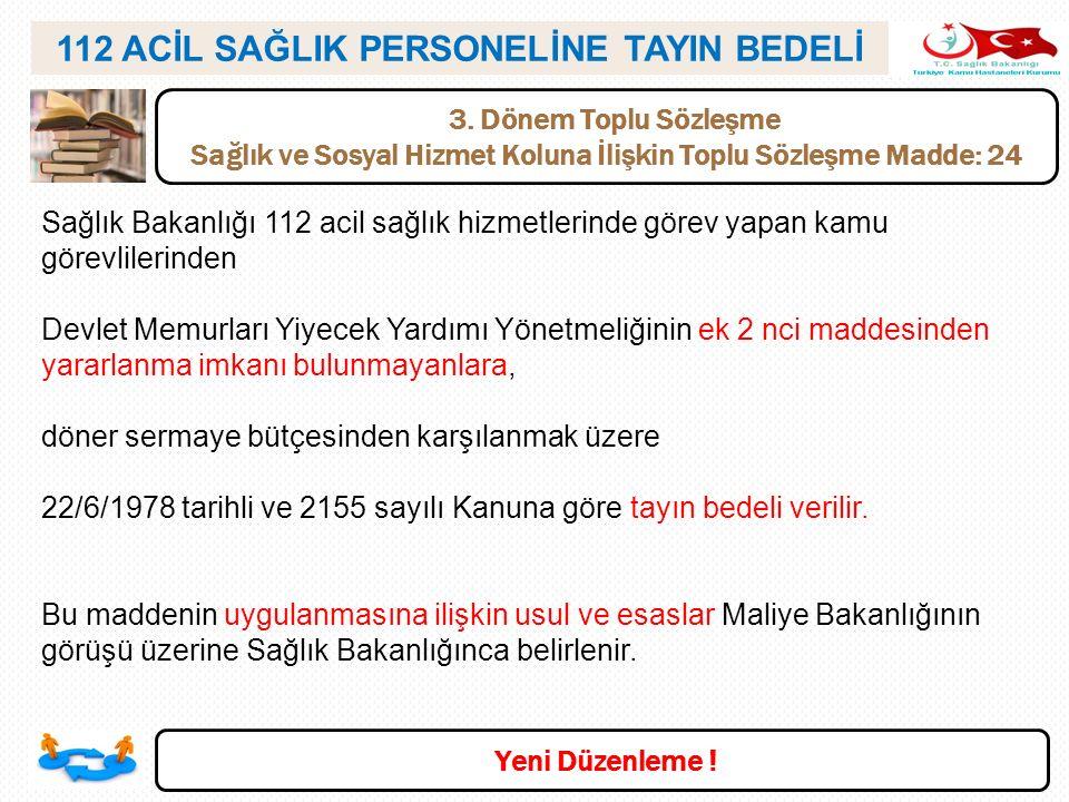 112 ACİL SAĞLIK PERSONELİNE TAYIN BEDELİ