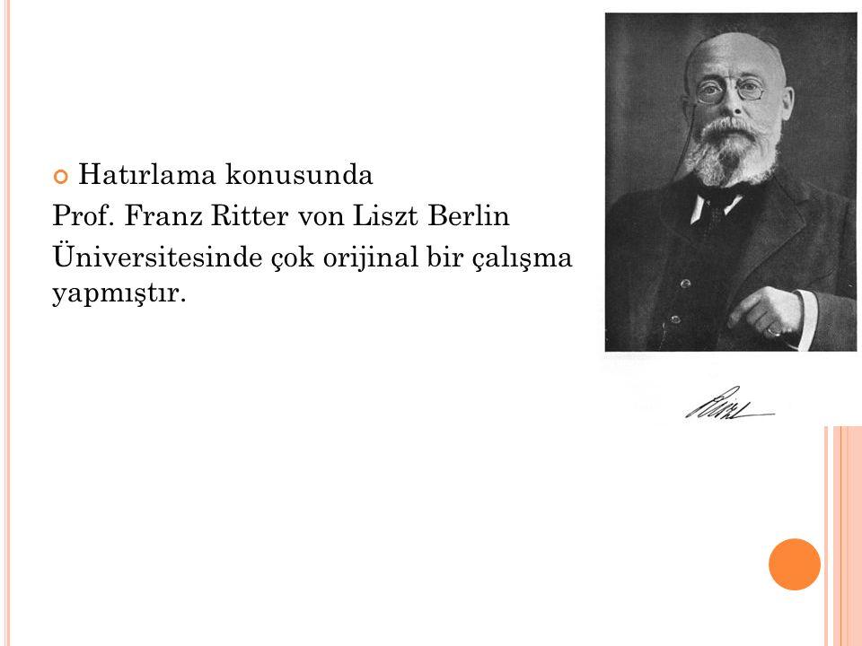 Hatırlama konusunda Prof. Franz Ritter von Liszt Berlin.