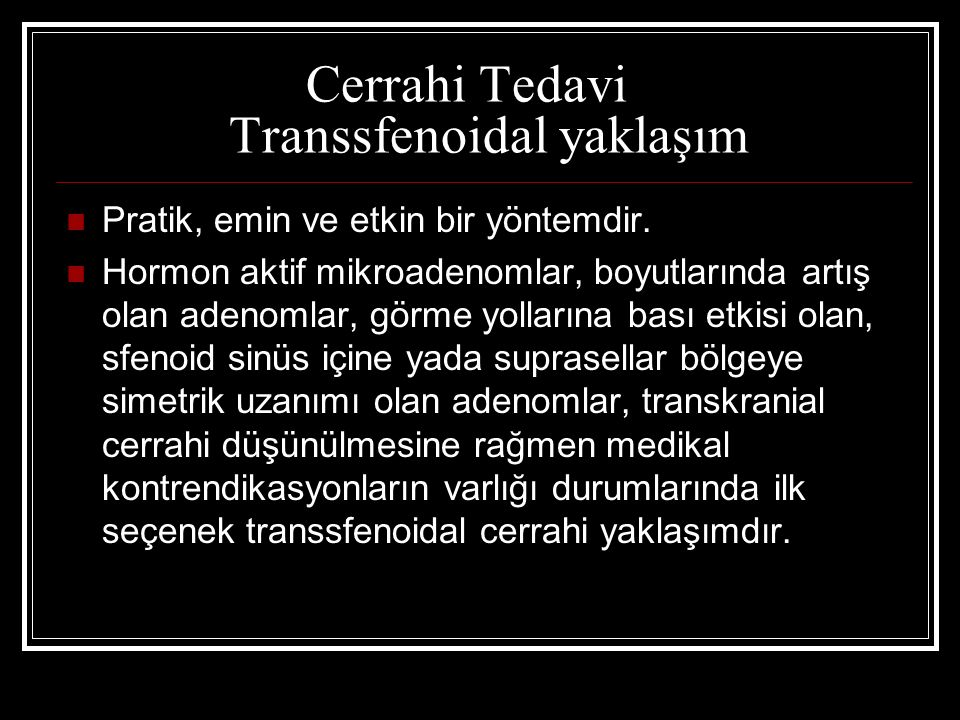 Cerrahi Tedavi Transsfenoidal yaklaşım