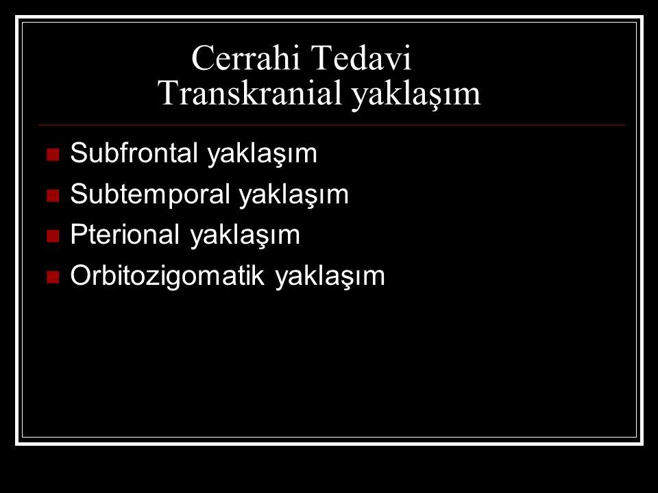 Cerrahi Tedavi Transkranial yaklaşım