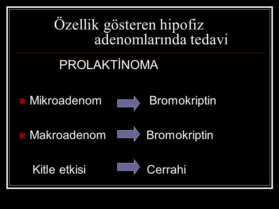 Özellik gösteren hipofiz adenomlarında tedavi