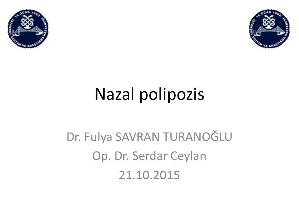 Dr. Fulya SAVRAN TURANOĞLU Op. Dr. Serdar Ceylan 21.10.2015
