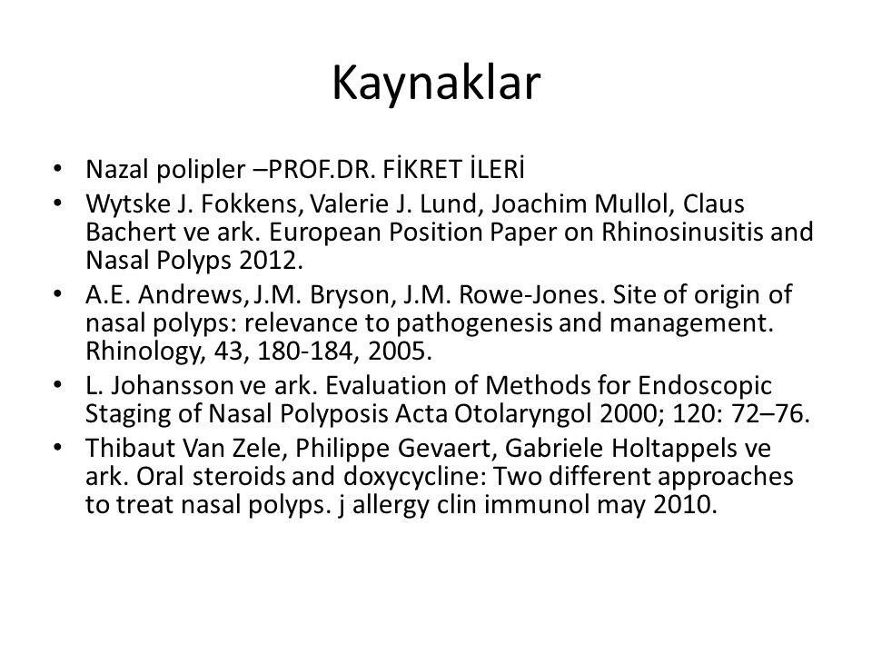 Kaynaklar Nazal polipler –PROF.DR. FİKRET İLERİ