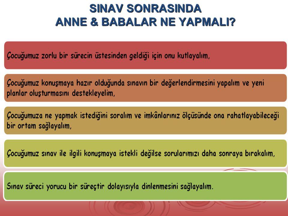 SINAV SONRASINDA ANNE & BABALAR NE YAPMALI