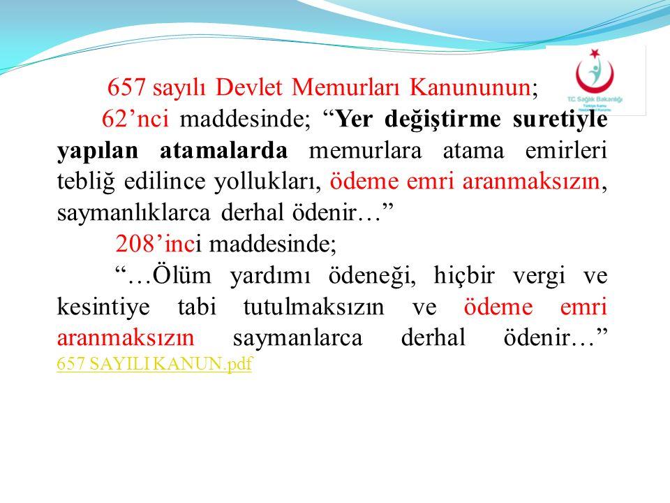657 sayılı Devlet Memurları Kanununun;