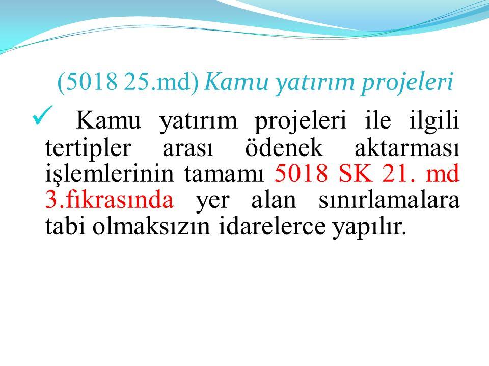 (5018 25.md) Kamu yatırım projeleri