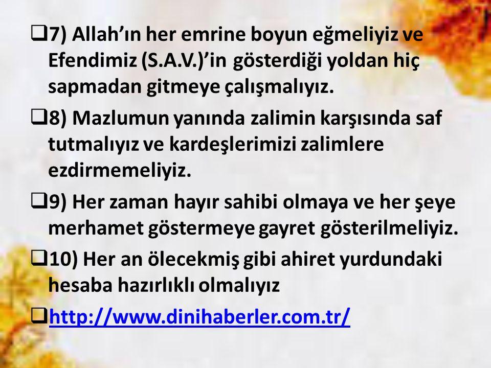 7) Allah'ın her emrine boyun eğmeliyiz ve Efendimiz (S. A. V