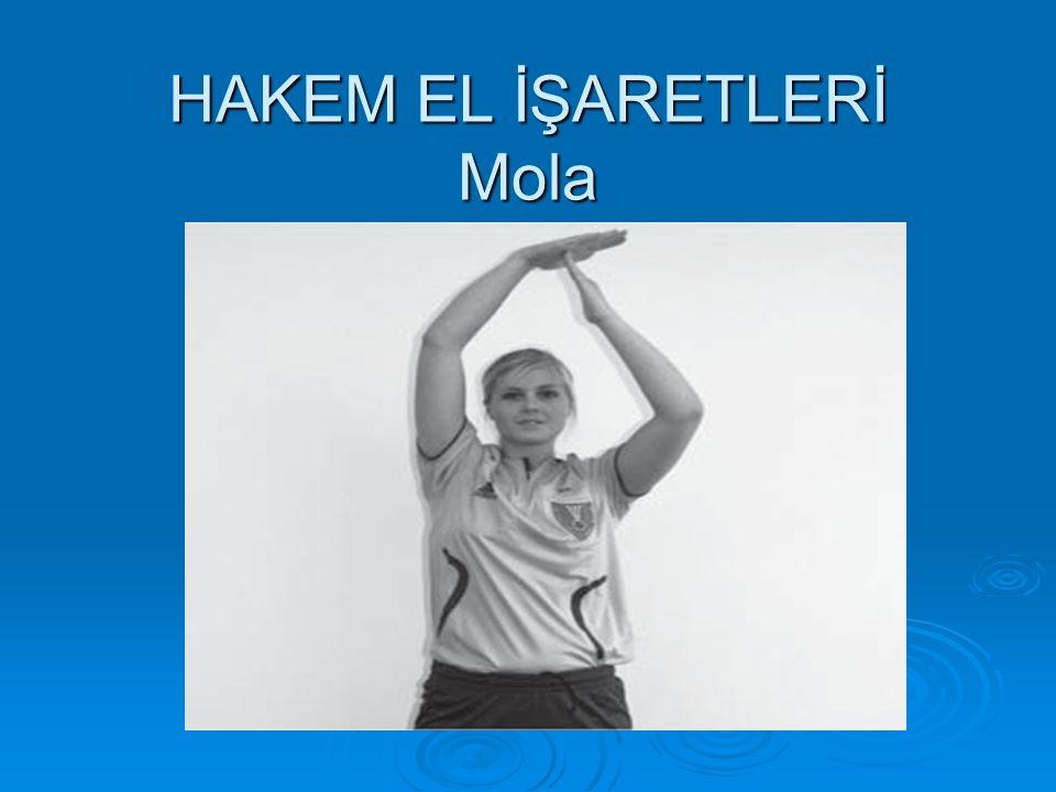 HAKEM EL İŞARETLERİ Mola