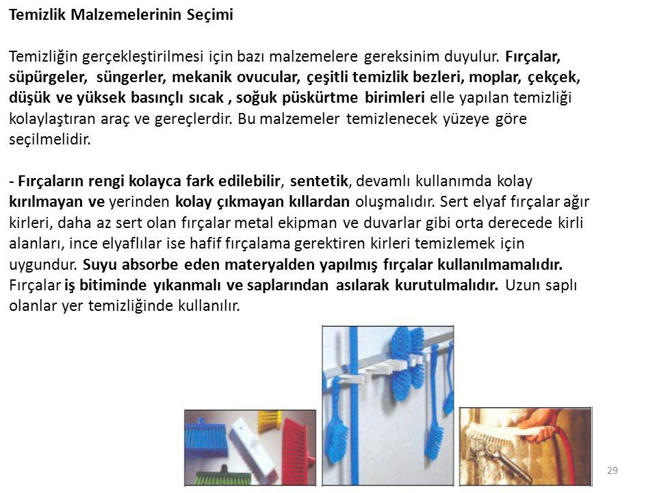 Temizlik Malzemelerinin Seçimi Temizliğin gerçekleştirilmesi için bazı malzemelere gereksinim duyulur.