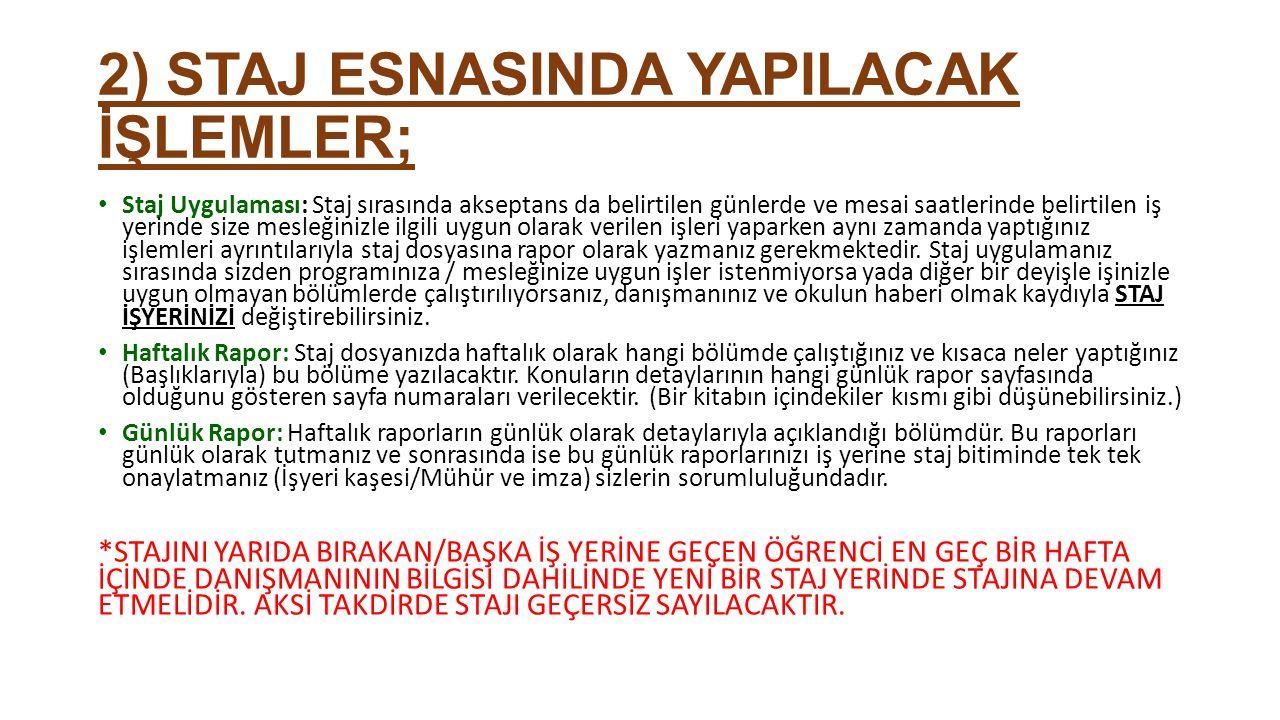 2) STAJ ESNASINDA YAPILACAK İŞLEMLER;