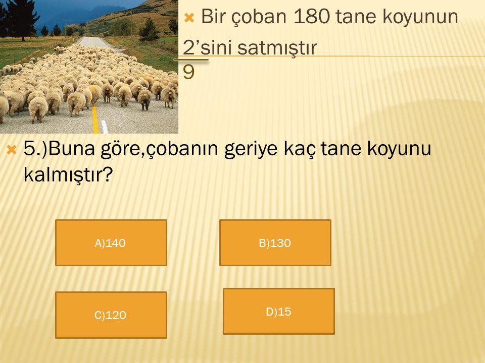 5.)Buna göre,çobanın geriye kaç tane koyunu kalmıştır