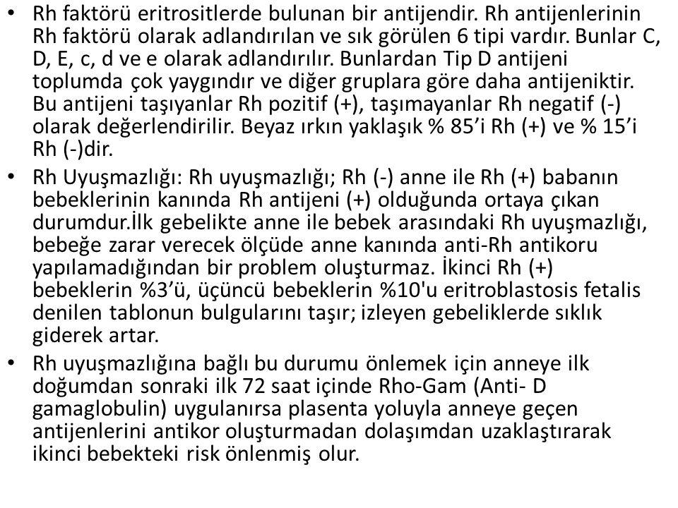 Rh faktörü eritrositlerde bulunan bir antijendir