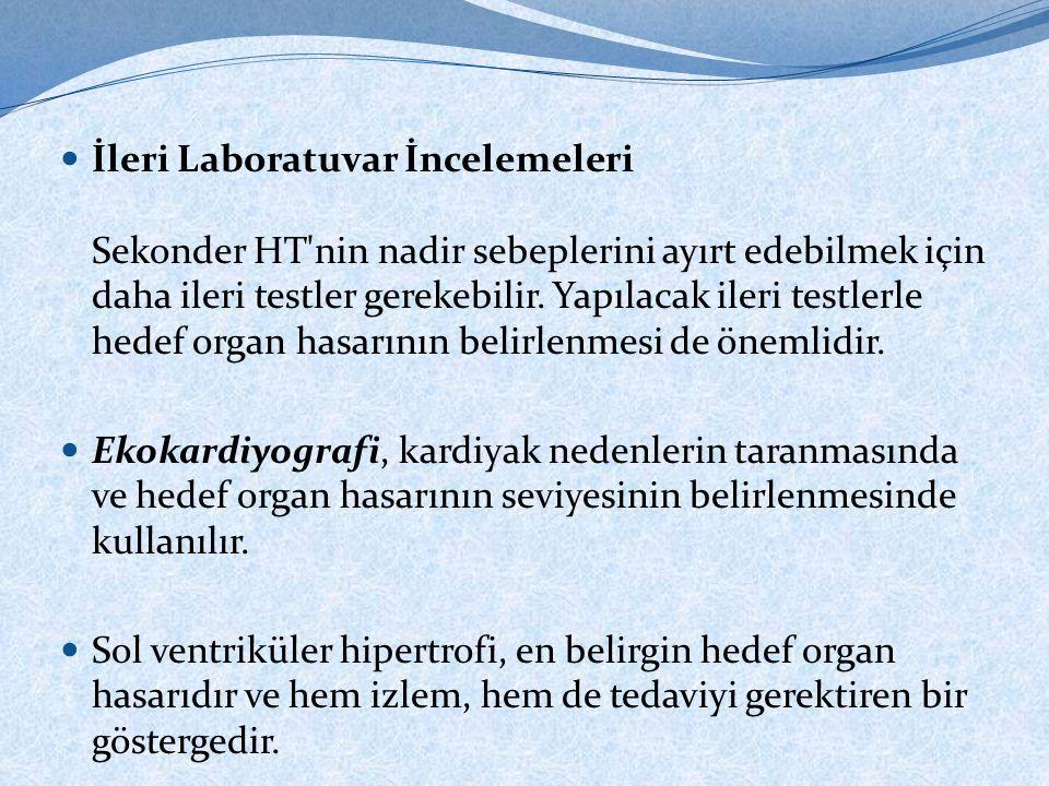İleri Laboratuvar İncelemeleri Sekonder HT nin nadir sebeplerini ayırt edebilmek için daha ileri testler gerekebilir. Yapılacak ileri testlerle hedef organ hasarının belirlenmesi de önemlidir.