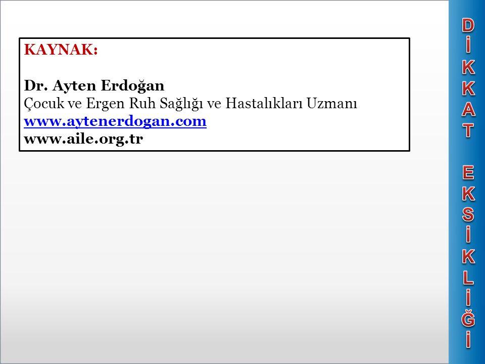 D İ KKA T EKS K L Ğ KAYNAK: Dr. Ayten Erdoğan