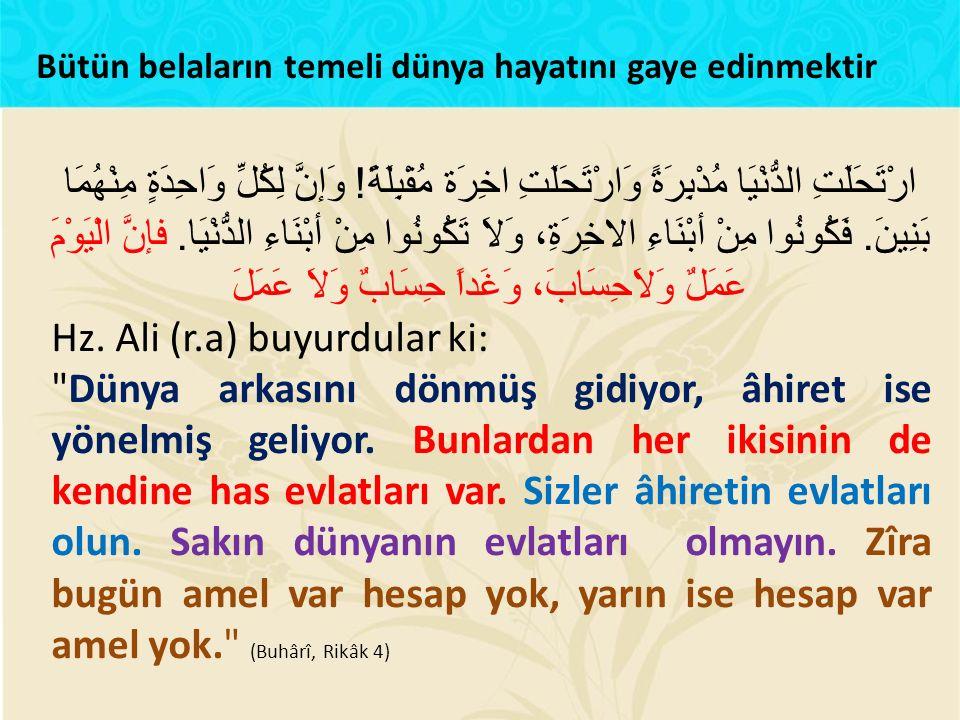 Hz. Ali (r.a) buyurdular ki: