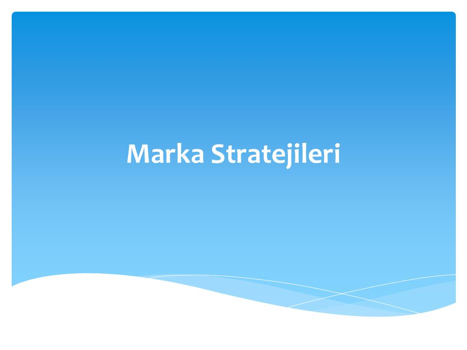 Marka Stratejileri