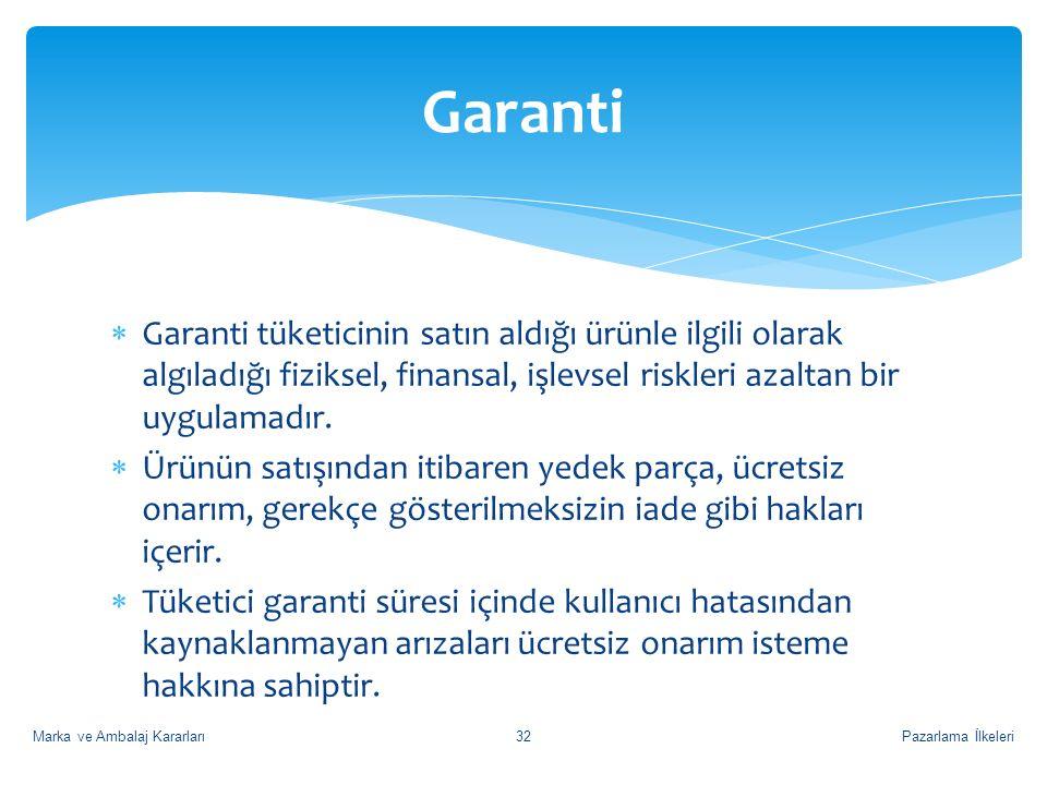 Garanti Garanti tüketicinin satın aldığı ürünle ilgili olarak algıladığı fiziksel, finansal, işlevsel riskleri azaltan bir uygulamadır.