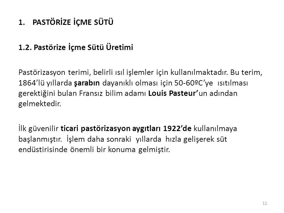 PASTÖRİZE İÇME SÜTÜ 1.2. Pastörize İçme Sütü Üretimi.